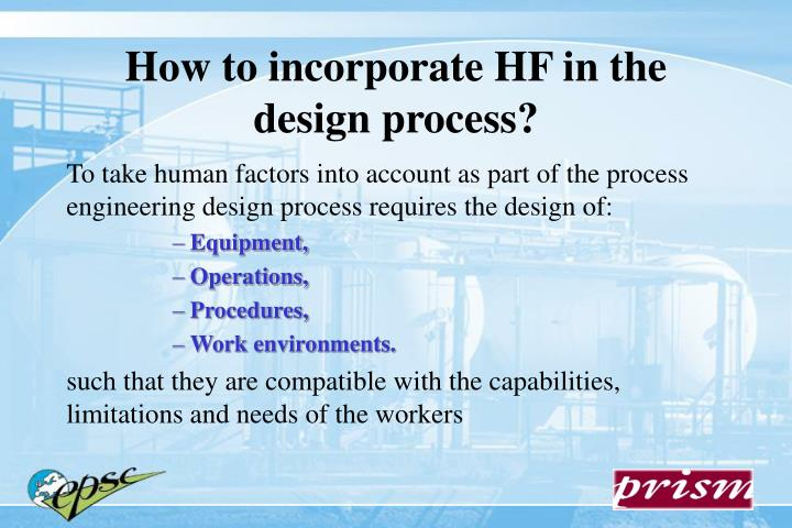 How to incorporate HF in the design process?