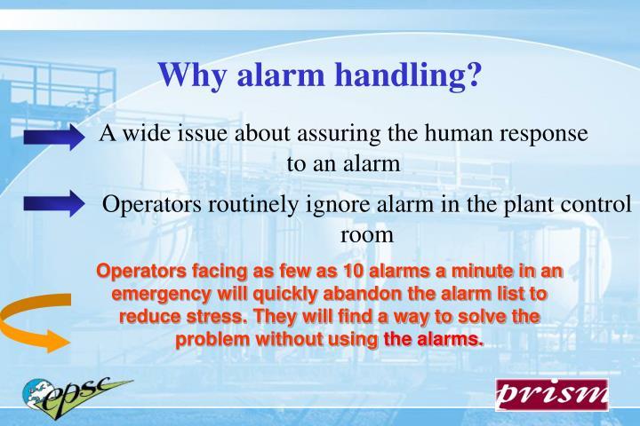 Why alarm handling?