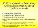 10 05 vorgeburtliche entwicklung entwicklung von wahrnehmung und psychomotorik