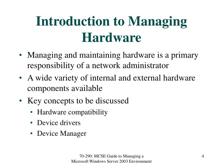 Introduction to Managing Hardware
