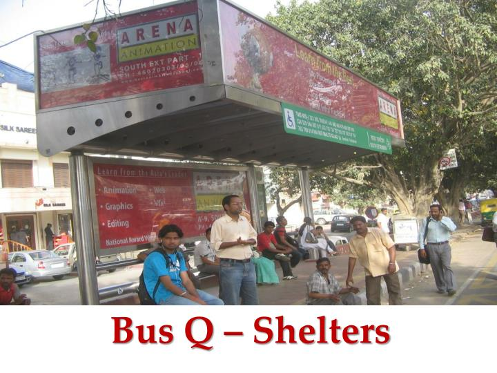 Bus Q – Shelters