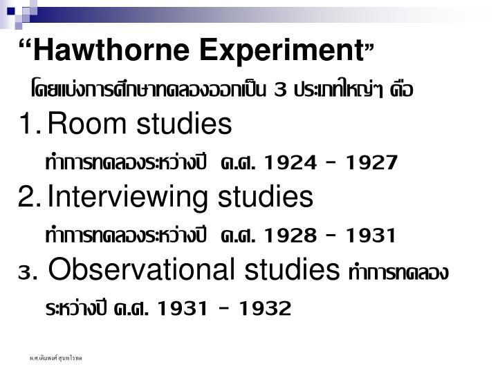 """Hawthorne Experiment"""