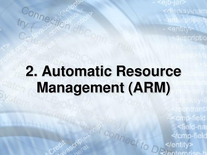 2. Automatic Resource Management (ARM)