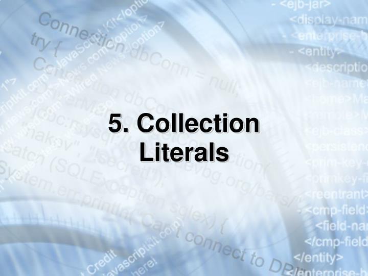 5. Collection Literals