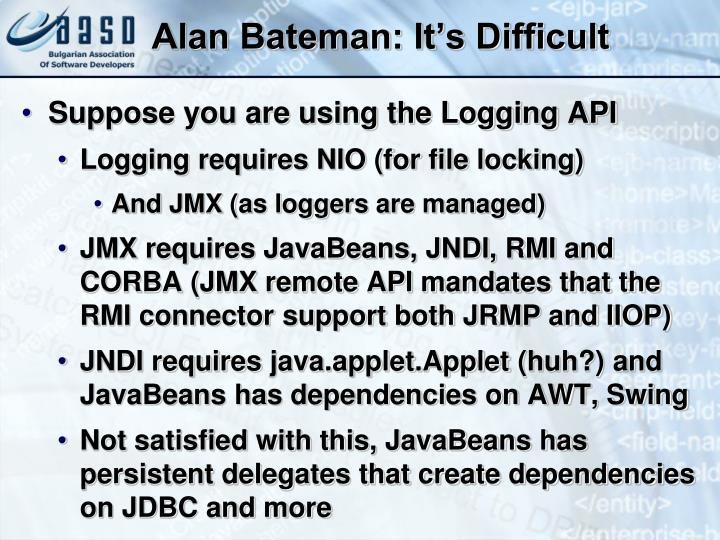 Alan Bateman: It's Difficult