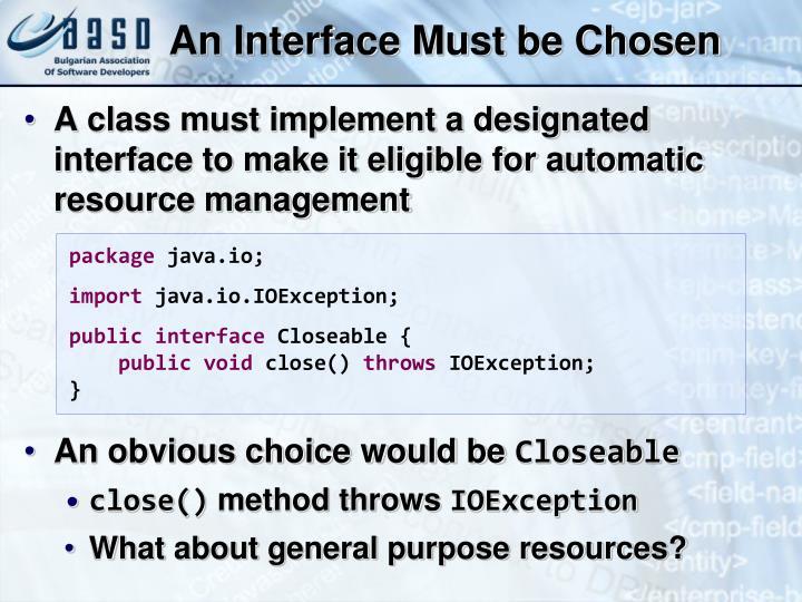 An Interface Must be Chosen