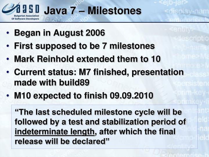 Java 7 – Milestones