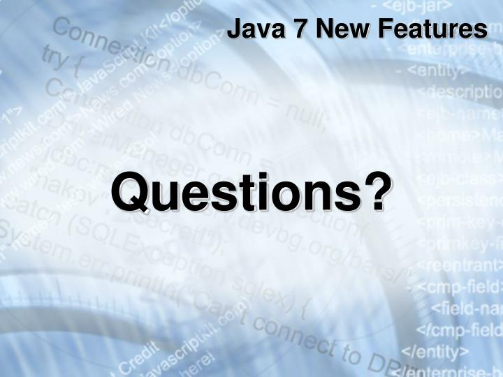 Java 7 New Features