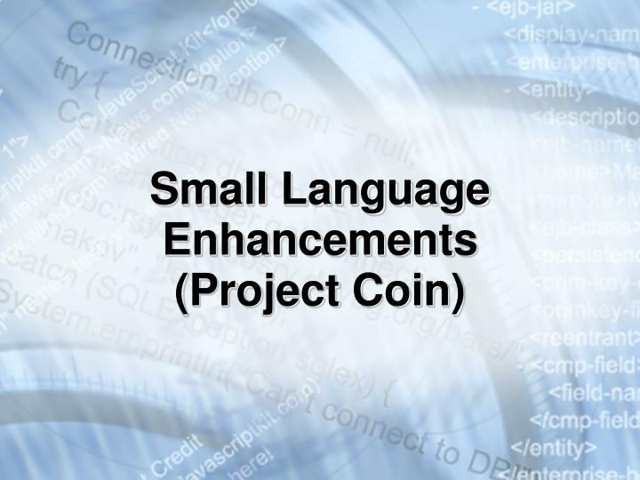 Small Language Enhancements (Project Coin)