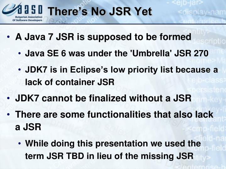 There's No JSR Yet