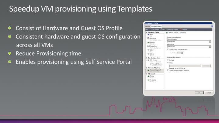 Speedup VM provisioning using Templates