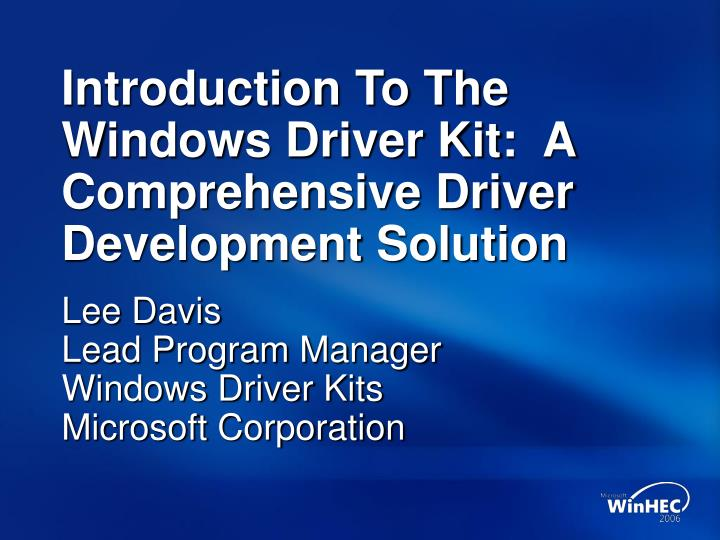 Introduction to the windows driver kit a comprehensive driver development solution