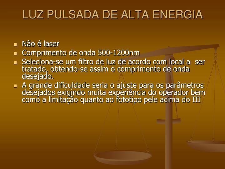 LUZ PULSADA DE ALTA ENERGIA
