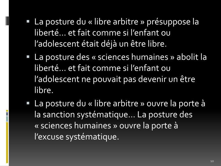 La posture du «libre arbitre» présuppose la liberté… et fait comme si l'enfant ou l'adolescent était déjà un être libre.