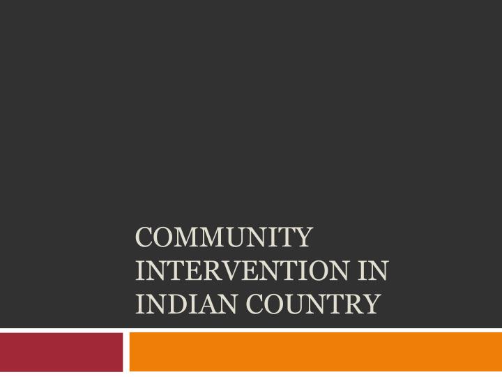 community intervention in indian country n.