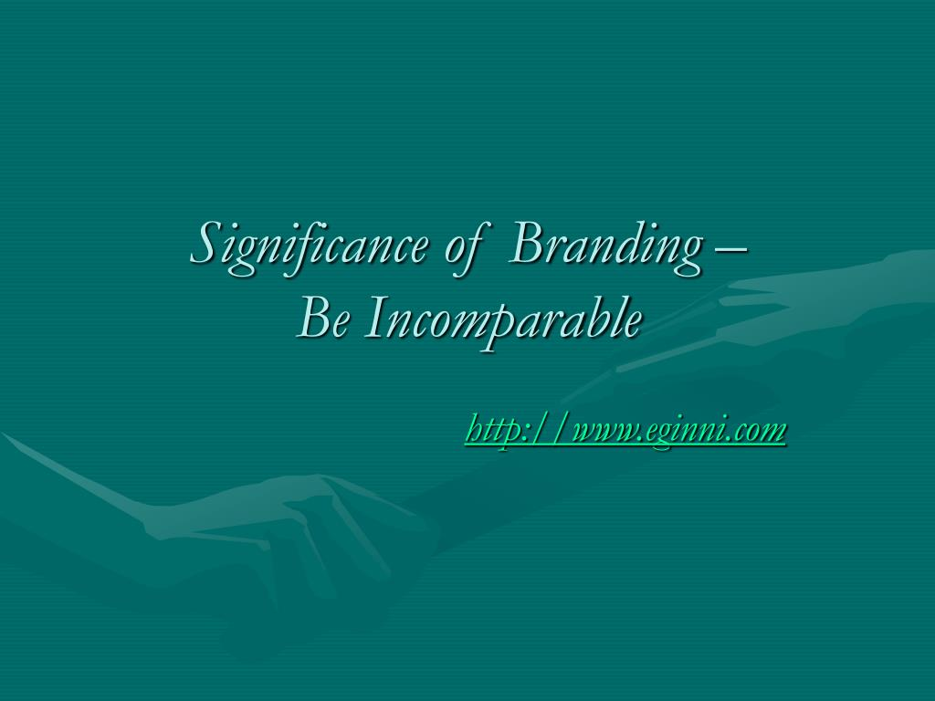 significance of branding be incomparable l.