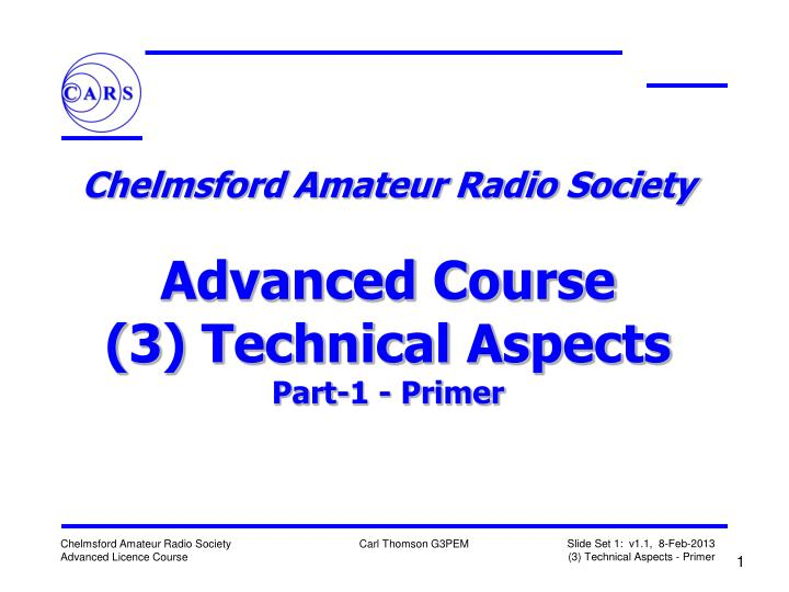 chelmsford amateur radio society advanced course 3 technical aspects part 1 primer n.