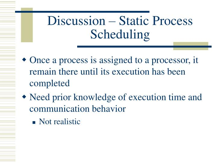 Discussion – Static Process Scheduling