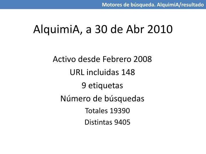 AlquimiA, a 30 de Abr 2010