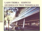 lado tierra edificio dividido en tres terminales