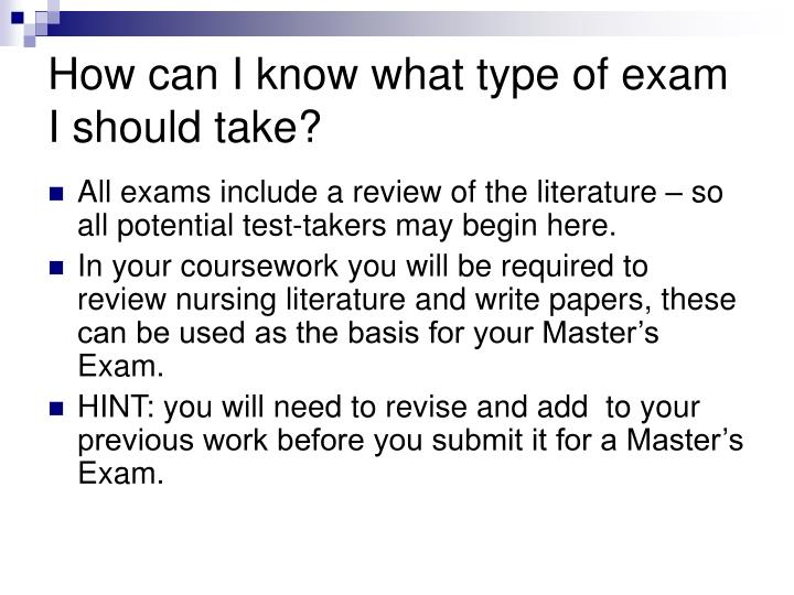 How can I know what type of exam I should take?