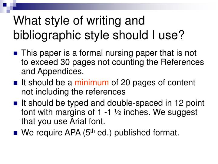 What style of writing and bibliographic style should I use?