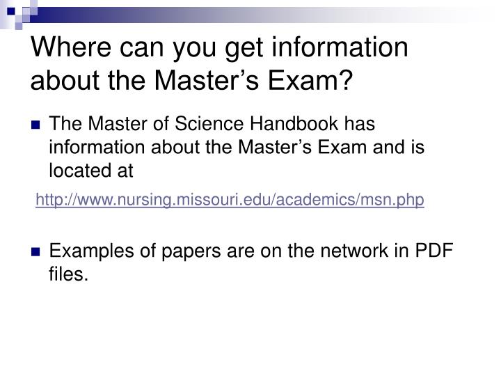 Where can you get information about the Master's Exam?