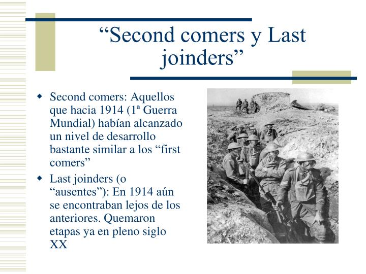 Second comers y last joinders