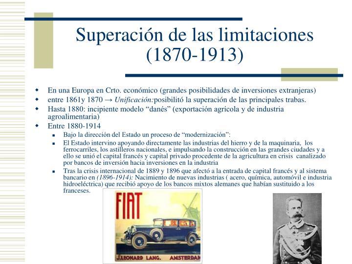 Superación de las limitaciones (1870-1913)