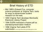 brief history of etd