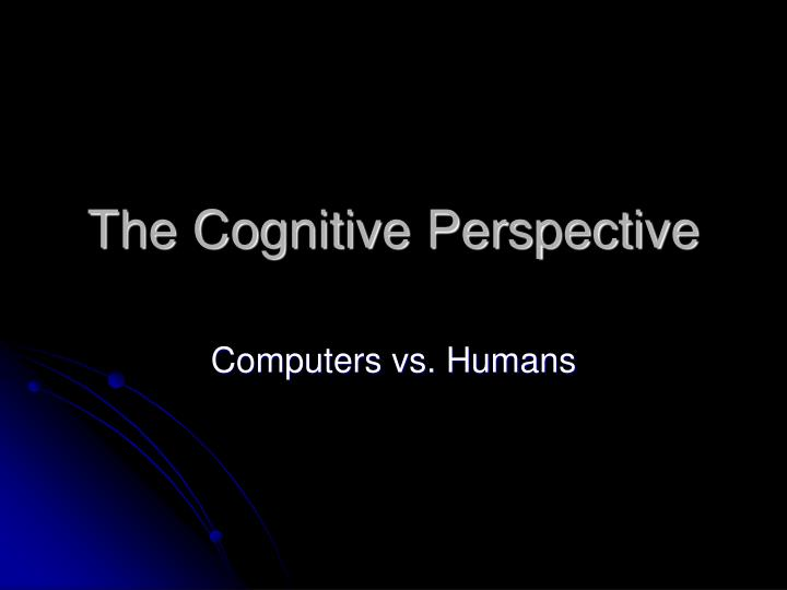 the cognitive perspective n.