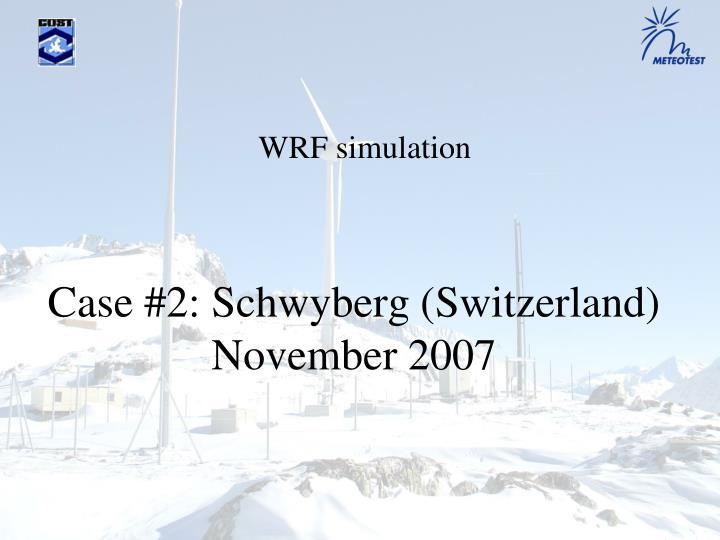 Case #2: Schwyberg (Switzerland)