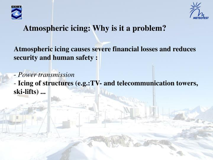 Atmospheric icing: Why is it a problem?