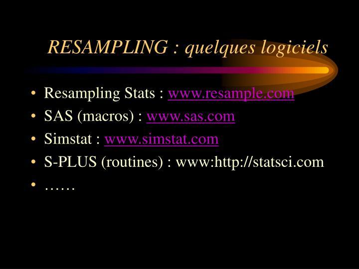 RESAMPLING : quelques logiciels