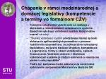 ch panie v r mci medzin rodnej a dom cej legislat vy kompetencie a term ny vo form lnom c v