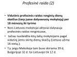 profesin raida 2