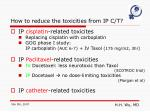 how to reduce the toxicities from ip c t
