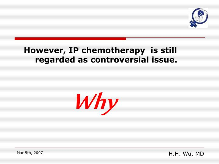However, IP chemotherapy  is still regarded as controversial issue.