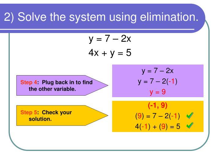 2) Solve the system using elimination.