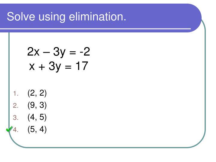 Solve using elimination.