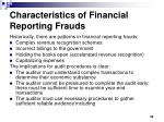 characteristics of financial reporting frauds