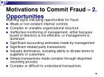 motivations to commit fraud 2 opportunities