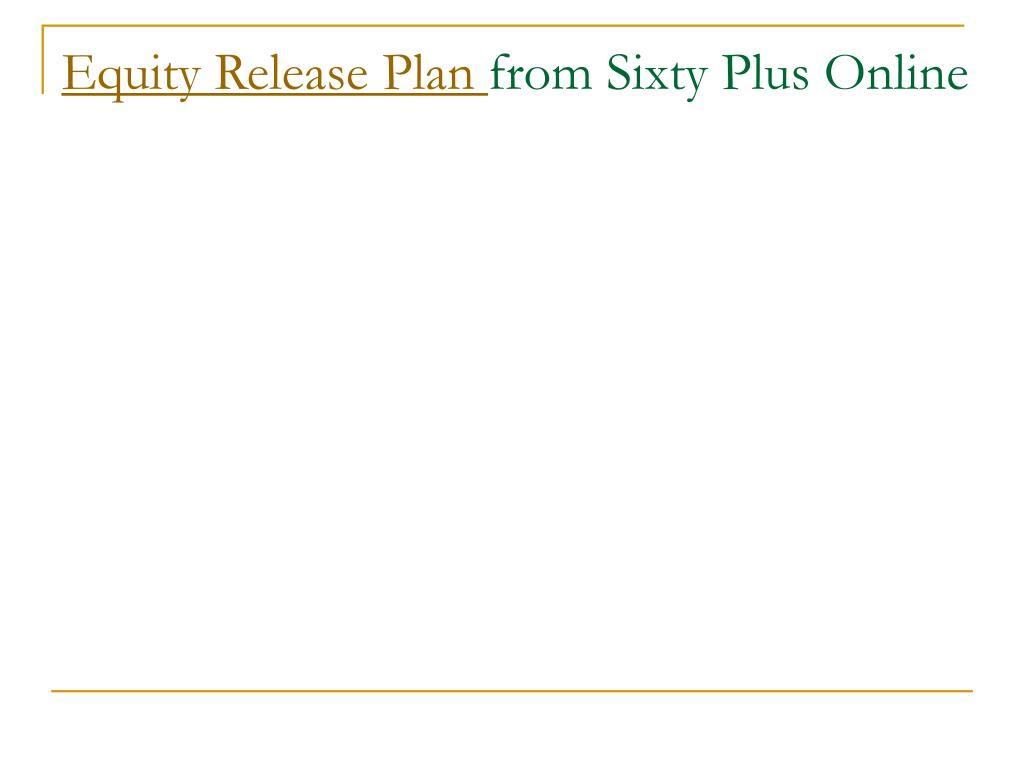 equity release plan from sixty plus online l.
