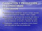 planeaci n y producci n de comerciales televisivos