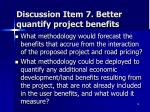 discussion item 7 better quantify project benefits