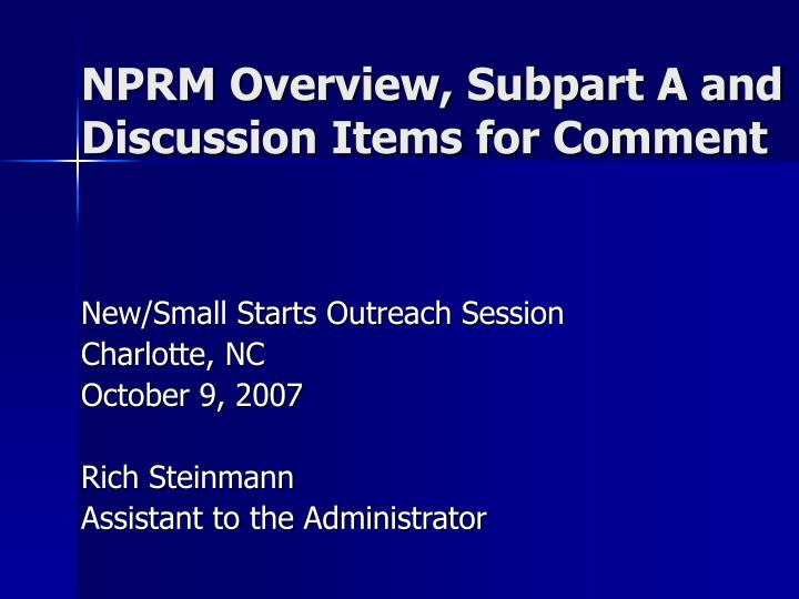 nprm overview subpart a and discussion items for comment n.
