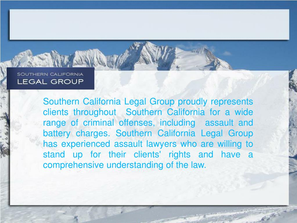 Southern California Legal Group proudly represents clients throughout  Southern California for a wide range of criminal offenses, including  assault and battery charges. Southern California Legal Group has experienced assault lawyers who are willing to stand up for their clients' rights and have a comprehensive understanding of the law.