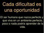 cada dificultad es una oportunidad