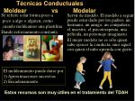 t cnicas conductuales moldear vs modelar