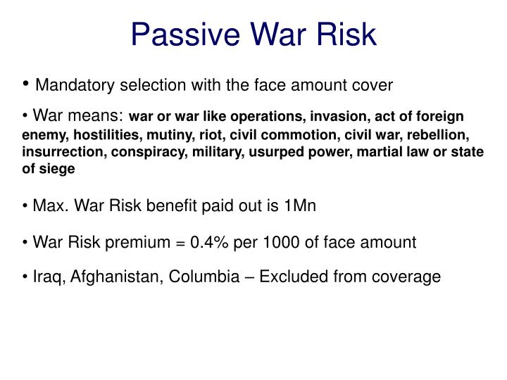Pas sive war risk